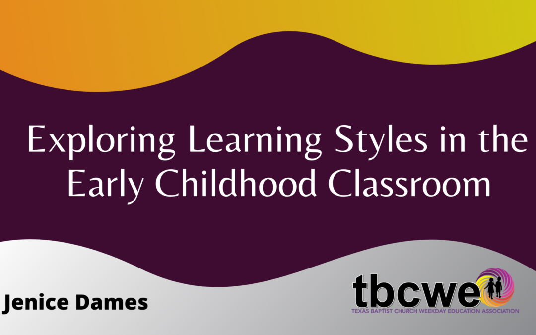 Learning Styles in the Early Childhood Classroom