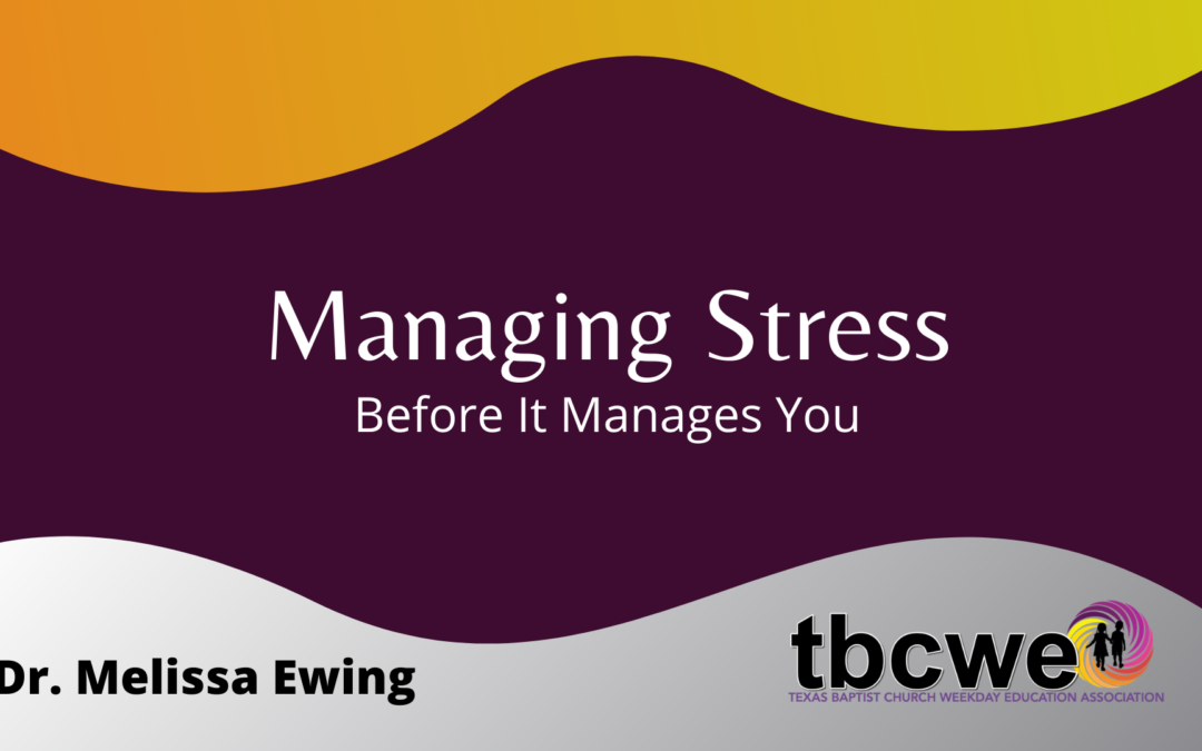 Managing Stress So It Doesn't Manage You