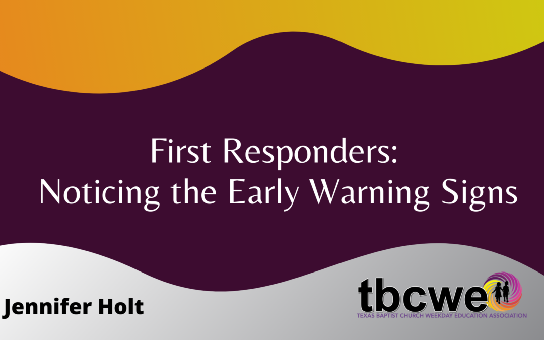 First Responders: Noticing the Early Warning Signs